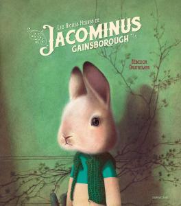 Les Riches Heures de Jacominus Gainsborough de Rebecca DAUTREMER (SARBACANE)