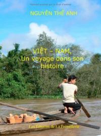 Viet-Nam : un voyage dans son Histoire