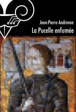 La Pucelle enfumée de Jean-Pierre ANDREVON