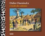 L'Ecole des Colonies de Didier DAENINCKX