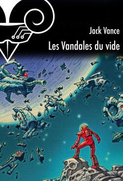 Les Vandales du Vide de Jack VANCE