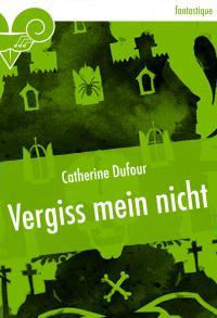 Vergiss mein nicht de Catherine DUFOUR