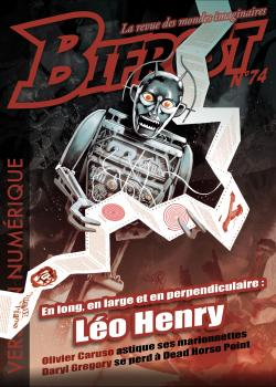 Bifrost n° 74 de Léo HENRY, Stéphane PERGER, Olivier CARUSO, Daryl GREGORY