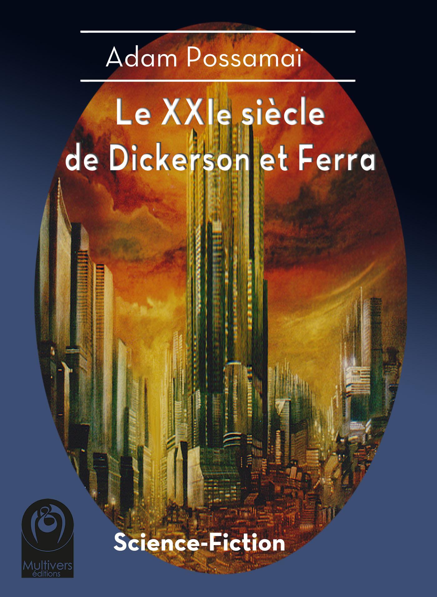 Le XXIe siècle de Dickerson et Ferra