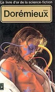 Le Livre d'Or de la science-fiction : Alain Dorémieux de Alain DORÉMIEUX (Livre d'or de la SF)