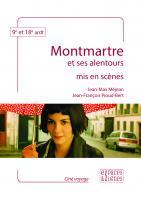 Montmartre et ses alentours mis en scènes