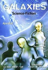 Galaxies n° 3 de Norman MOLHANT, Jean-Claude DUNYACH, Jacques BAUDOU, AYERDHAL, John VARLEY, Michel  JEURY, Paul J.  MCAULEY, Stéphanie NICOT (Galaxies)