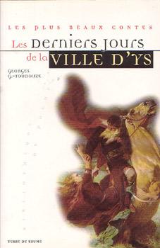 Georges-Gustave Toudouze - les derniers jours de la ville d'Ys