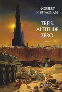 Treis, Altitude Zéro de Norbert MERJAGNAN (Lunes d'Encre)