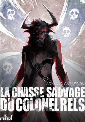 La Chasse Sauvage du colonel Rels