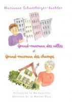Grand-maman des villes et Grand-maman des champs