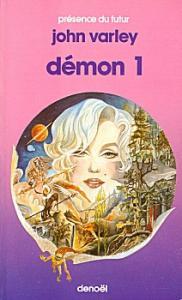 Démon - 1 de John VARLEY (Présence du futur)