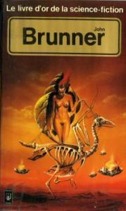 Le Livre d'Or de la science-fiction : John Brunner de John BRUNNER, George W. BARLOW (Livre d'or de la SF)