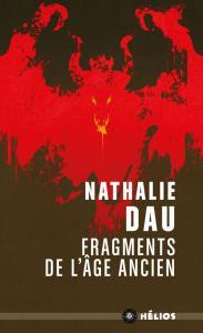 Fragments de l'âge ancien de Nathalie DAU (Hélios)