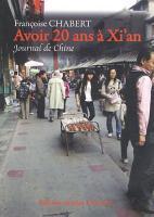 Avoir 20 ans à Xi'an : Journal de Chine