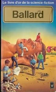 Le Livre d'Or de la science-fiction : J.G. Ballard de James Graham BALLARD, Robert LOUIT (Livre d'or de la SF)