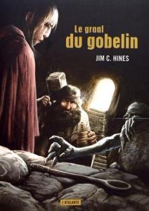 Le Graal du Gobelin de Jim C.  HINES, Jean-François LE RUYET, Nicolas FRUCTUS (La Dentelle du Cygne)