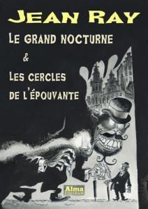 Le Grand Nocturne & Les Cercles de l'Épouvante de Jean RAY, Philippe FOERSTER, Arnaud HUFTIER (Jean Ray)