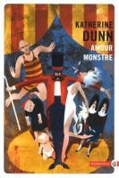 Amour monstre de Katherine DUNN (Totem)