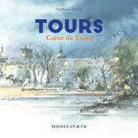 Tours, cœur de Loire