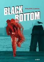 Black Bottom de Philippe  CURVAL (La VOLTE)