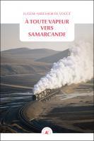 À toute vapeur vers Samarcande