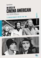 Un siècle de cinéma américain (1. 1930-1960)