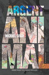 Argent animal de Michael CISCO (AU DIABLE VAUVERT)