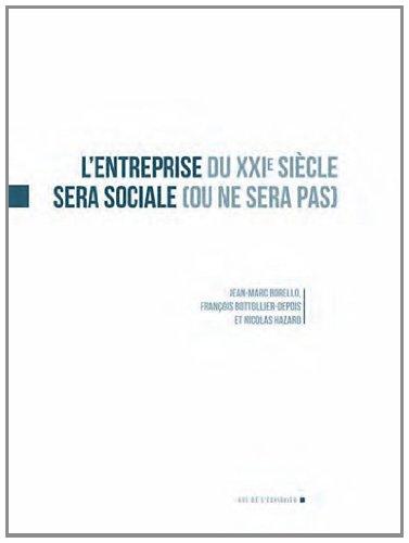 L'entreprise du XXIe siècle sera sociale (ou ne sera pas)