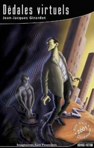 Dédales virtuels de Jean-Jacques GIRARDOT (Visions Futures)