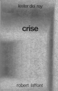 Crise de Lester DEL REY (Ailleurs et demain)