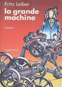 La Grande machine de Fritz LEIBER (Autres temps, autres mondes - Romans)
