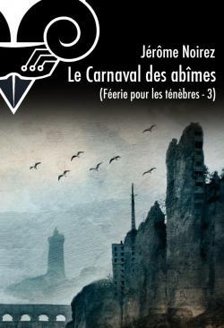 Le Carnaval des abîmes de Jérôme  NOIREZ