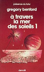 A travers la mer des soleils - 1 de Gregory BENFORD (Présence du futur)