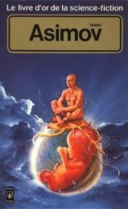 Le Livre d'Or de la science-fiction : Isaac Asimov de Isaac ASIMOV, Demètre IOAKIMIDIS (Livre d'or de la SF)