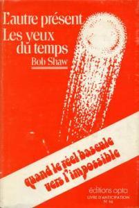 L'Autre présent / Les Yeux du temps de Bob SHAW (Club du livre d'anticipation)