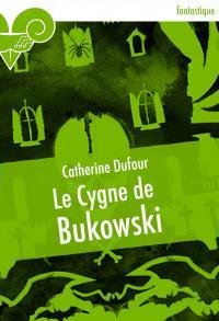 Le Cygne de Bukowski