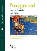 Novgorod ou la Russie oubliée