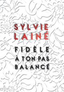 Fidèle à ton pas balancé de Sylvie LAINÉ (Les Trois Souhaits)