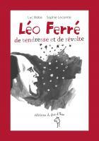 Léo Ferré, de tendress et de révolte