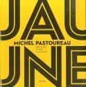 Jaune de Michel PASTOUREAU