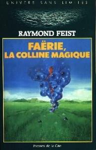 Faërie - la colline magique de Raymond Elias FEIST (Univers sans limites)
