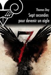 Sept secondes pour devenir un aigle de Thomas DAY