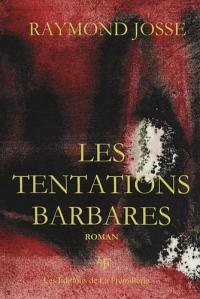 Les tentations barbares