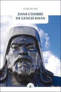 Dans l'ombre de Gengis Khan