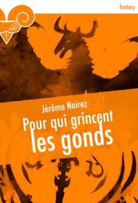 Pour qui grincent les gonds de Jérôme  NOIREZ