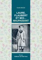 Laure, Flaubert et moi... Maupassant