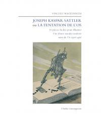 Joseph Kaspar Sattler ou La Tentation de l'os