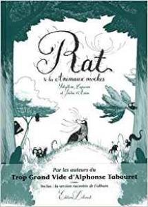 Rat et les animaux moches  de Jérôme D'AVIAU, Capucine D'AVIAU, Sibylline D'AVIAU (Delcourt)