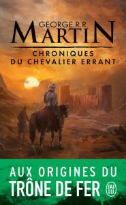 Chroniques du chevalier errant de George R. R. MARTIN (J'ai Lu Fantasy)
